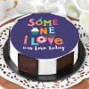 Someone I Love Birthday Cake (Half kg) Online