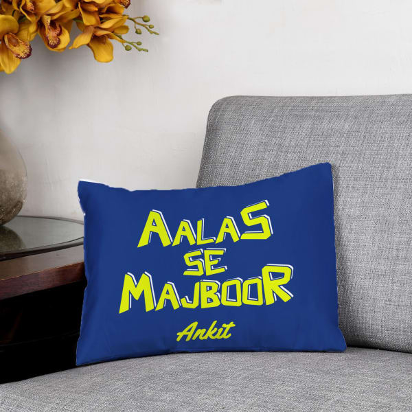 Aalas se Majboor Personalized Cushion