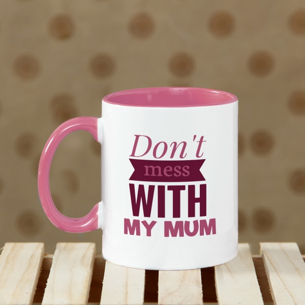 Don't Mess with My Mum Personalized Mug