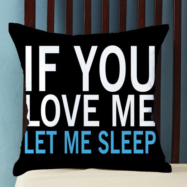 Let Me Sleep Customized Satin Cushion