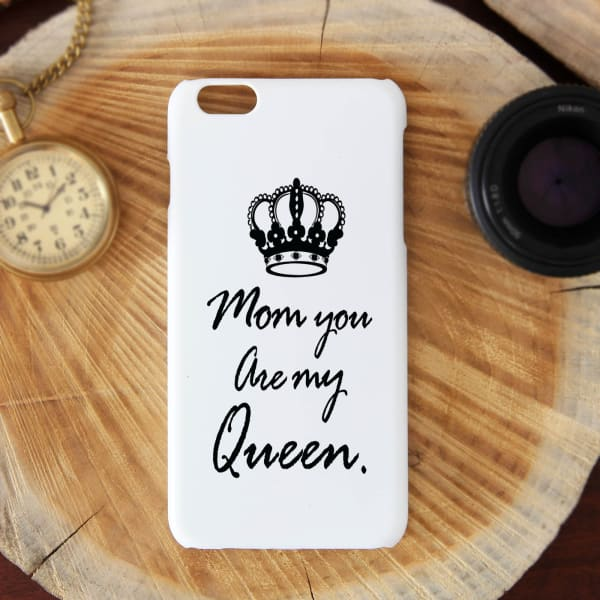 watch 30aa8 0f899 Mom You're My Queen I Phone 6 Plus Mobile Cover: Gift/Send Mother's ...