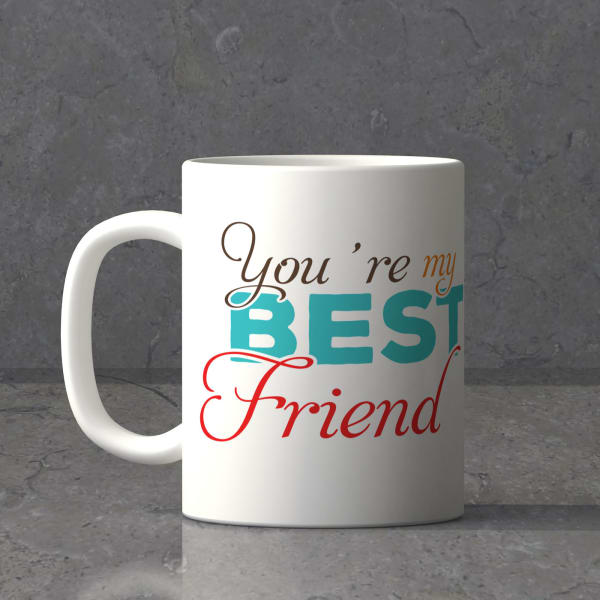 You are my Best Friend Mug