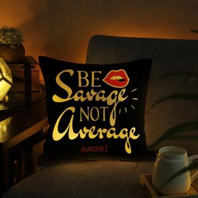 Be Savage Led Personalized Cushion