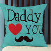 Daddy I Love You  Satin Cushion