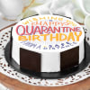 Happy Quarantine Birthday Cake (Half Kg)