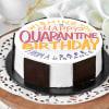 Happy Quarantine Birthday Cake (Half Kg) Online